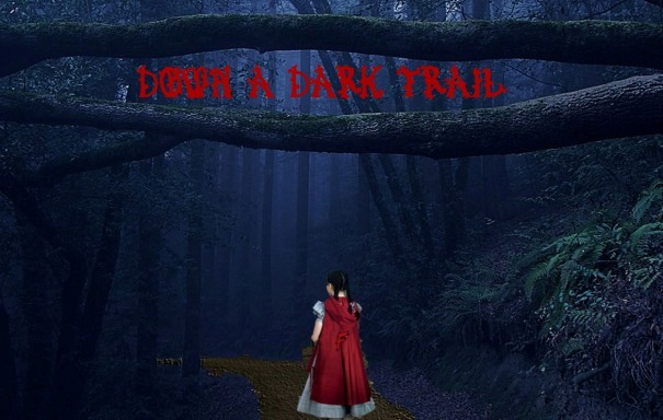 Down a Dark Trail